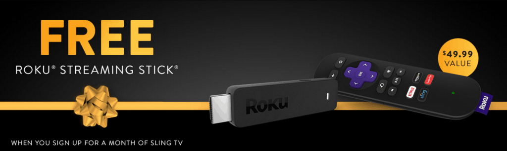 Free Roku Streaming Stick w/ Prepay 1 month of Sling TV