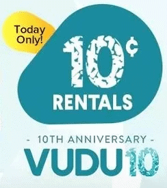 VUDU 10th Anniversary 10 cent Rental Sale